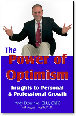 The Power of Optimism, By Andy Dzurinko, CLU, ChFC